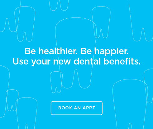 Be Heathier, Be Happier. Use your new dental benefits. - Dentists of St. Rose